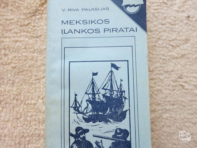 Meksikos įlankos piratai. V. R. Palasijas.